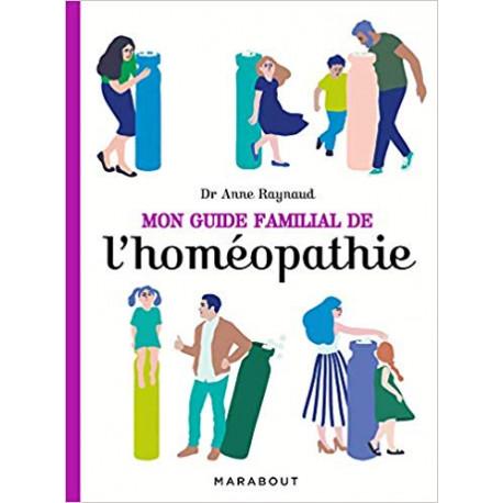 Mon Guide Familial de l'Homéopathie  Livre de Anne Raynaud