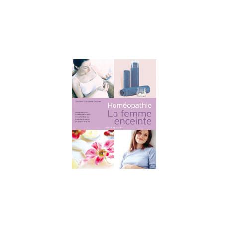 Homéopathie La femme enceinte Livre du Dr Claudette Rocher